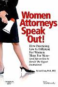 Women Attorneys Speak Out! How Practicing Law Is Different for Women Than for Men (and Tips ...