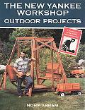 The New Yankee Workshop Outdoor Projects, Vol. 1 - Norm Abram - Paperback