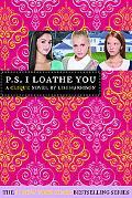 P.S. I Loathe You (Cliques Series #10)