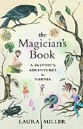 Magician's Book: A Skeptic's Adventures in Narnia