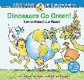 Dinosaurs Go Green!: A Guide to Protecting Our Planet (Dino Tales Series)