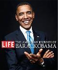 Life: The American Journey of Barack Obama