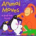Animal Moves - Dawn Apperley - Board Book - 1st U.S. Edition