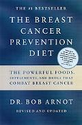 Breast Cancer Prevention Diet The Powerful Foods, Supplements, and Drugs That Combat Breast ...