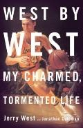West by West : My Charmed, Tormented Life