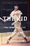 Kid : The Immortal Life of Ted Williams