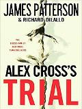 Alex Cross's TRIAL (Alex Cross Novels)