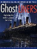 Ghost Liners Exploring the World's Greatest Lost Ships