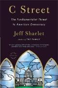 C Street : The Fundamentalist Threat to American Democracy