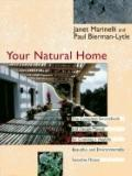 Your Natural Home: A Complete SourceBook and Design Manual for Creating a Healthy, Beautiful...