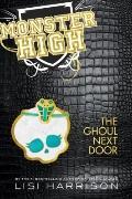 Monster High : The Ghoul Next Door