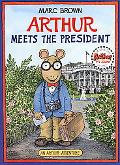 Arthur Meets the President An Arthur Adventure