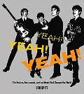 Yeah! Yeah! Yeah! The Beatles, Beatlemania and the Music That Changed the World