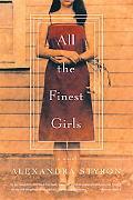 All the Finest Girls A Novel
