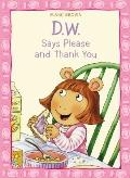 D.W. Says Please and Thank You