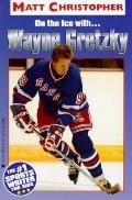 On the Ice with... Wayne Gretzky - Matt Christopher - Paperback