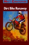 Dirt Bike Runaway - Matt Christopher