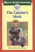 Catcher's Mask: A Peach Street Mudders Story - Matt Christopher - Hardcover - 1 ED
