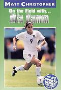 On the Field With...Mia Hamm