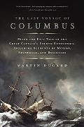 Last Voyage of Columbus Being the Epic Tale of the Great Captain's Fourth Expedition, Includ...