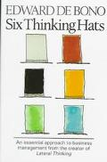 Six Thinking Hats: An essential approach to business management from the creator of lateral ...