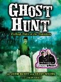Ghost Hunt : Chilling Tales of the Unknown