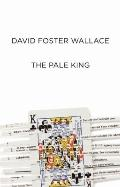 Pale King : An Unfinished Novel