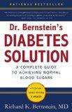 Dr. Bernstein's Diabetes Solution: A Complete Guide to Achieving Normal Blood Sugars