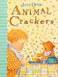 Animal Crackers A Delectable Collection of Pictures, Poems, and Lullabies for the Very Young