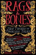 Rags and Bones : Fresh Takes on Famous Tales