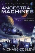 Ancestral Machines : A Humanity's Fire Novel