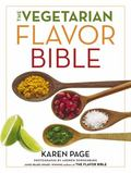 The Vegetarian Flavor Bible: The Essential Guide to Culinary Creativity with Vegetables, Fru...
