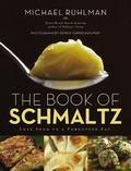 Book of Schmaltz : Love Song to a Forgotten Fat