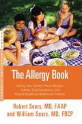 Allergy Book : Solving Your Family's Nasal Allergies, Asthma, Food Sensitivities, and Relate...