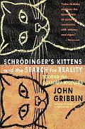 Schrodinger's Kittens and the Search for Reality Solving the Quantum Mysteries