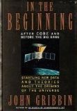 In the Beginning: After Cobe and Before the Big Bang (In the Beginning (Bay Back Books))