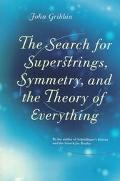Search for Superstrings, Symmetry and the Theory of Everything