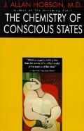 Chemistry of Conscious States: How the Brain Changes Its Mind, Vol. 1 - J. Allan Hobsson - P...