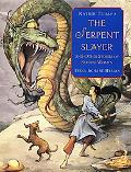 Serpent Slayer and Other Stories of Strong Women And Other Stories of Strong Women