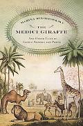 Medici Giraffe And Other Tales of Exotic Animals And Power