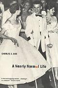 Nearly Normal Life A Memoir