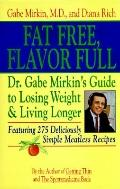 Fat Free, Flavor Full: Dr. Gabe Mirkin's Guide to Losing Weight and Living Longer