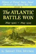 Atlantic Battle Won: May 1943 - May 1945, Vol. 10 - Samuel Eliot Eliot Morison - Hardcover