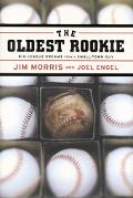 Oldest Rookie: Big-League Dreams from a Small-Town Guy - Jim Morris - Hardcover - 1 ED