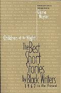 Children of the Night The Best Short Stories by Black Writers, 1967 to the Present