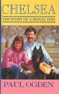 Chelsea The Story of a Signal Dog