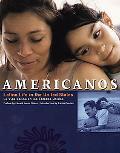 Americanos Latino Life in the United States/LA Vida Latina En Los Estados Unidos