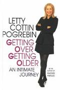 Getting over Getting Older An Intimate Memoir