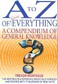 A to Z of almost Everything A Compendium of General Knowledge