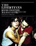 The Libertines Bound Together: The Definitive Story of Peter Doherty and Carl Barat and How ...